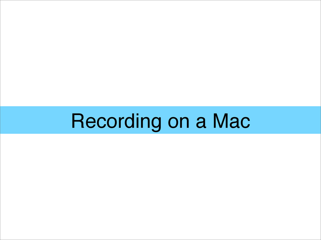 Recording on a Mac