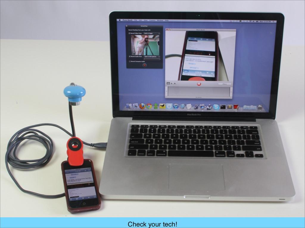 Check your tech!