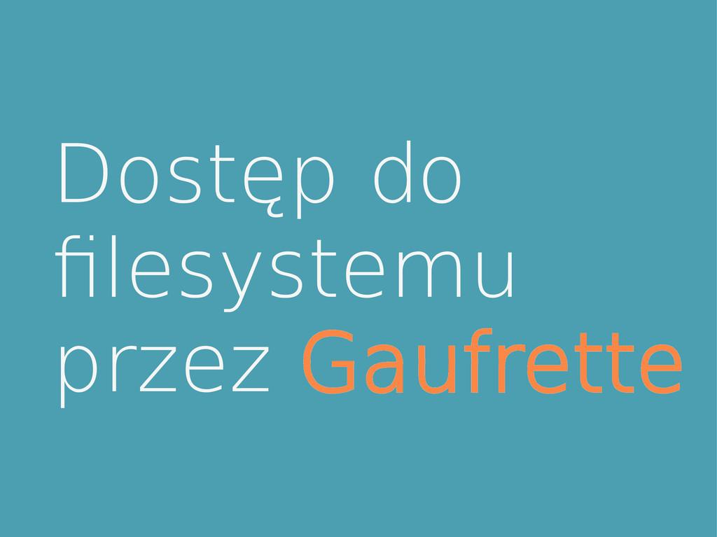 Dostęp do flesystemu przez Gaufrette