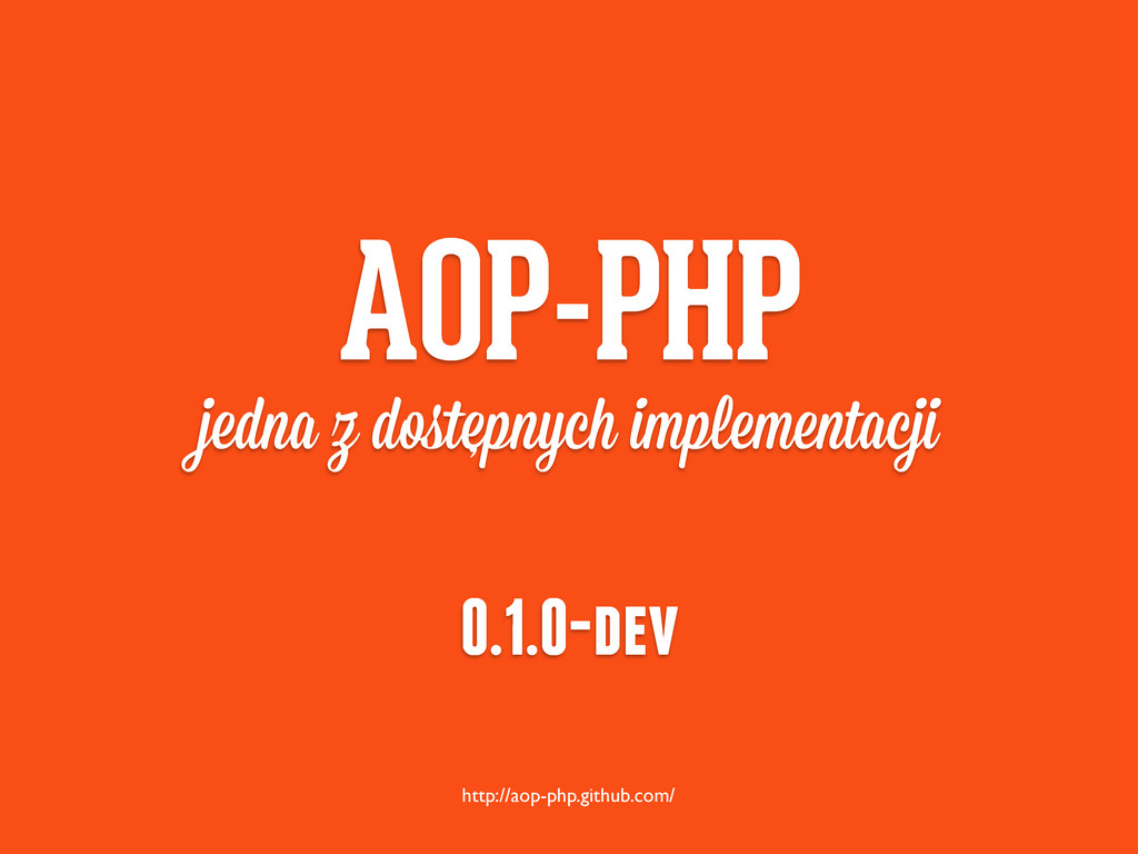http://aop-php.github.com/ AOP-PHP jedna z doste...