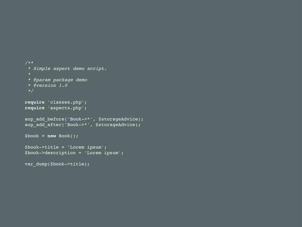 /** * Simple aspect demo script. * * @param pac...