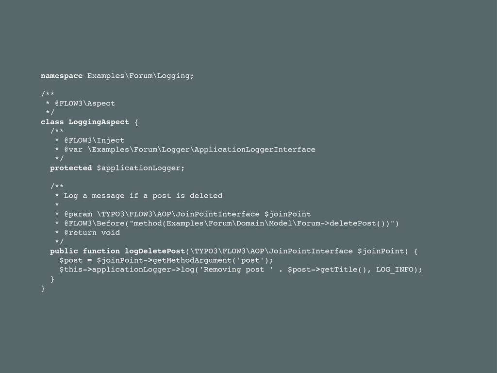 namespace Examples\Forum\Logging; /** * @FLOW3\...