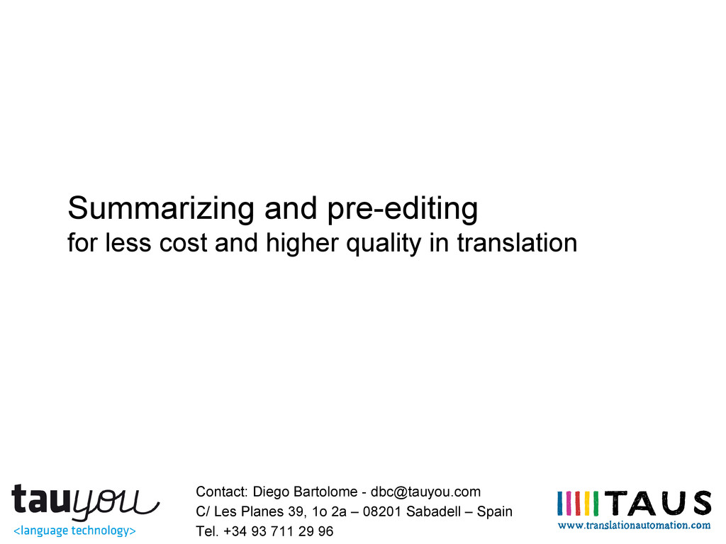 Summarizing and pre-editing for less cost and h...