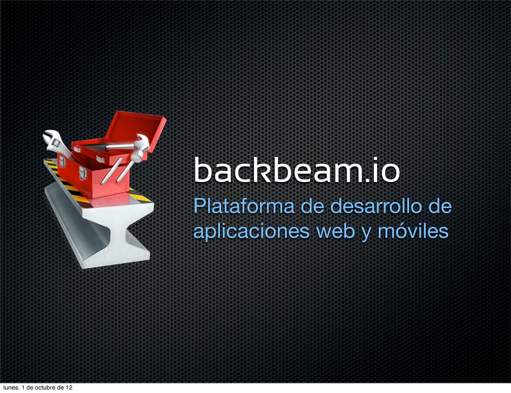backbeam.io Plataforma de desarrollo de aplicac...