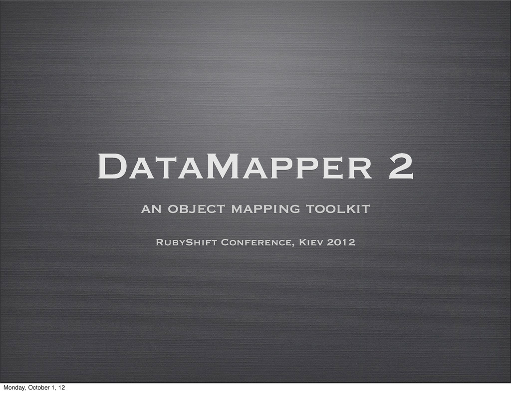 DataMapper 2 an object mapping toolkit RubyShif...