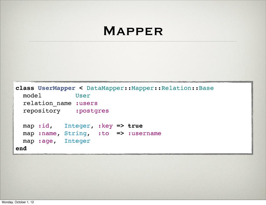 Mapper class UserMapper < DataMapper::Mapper::R...
