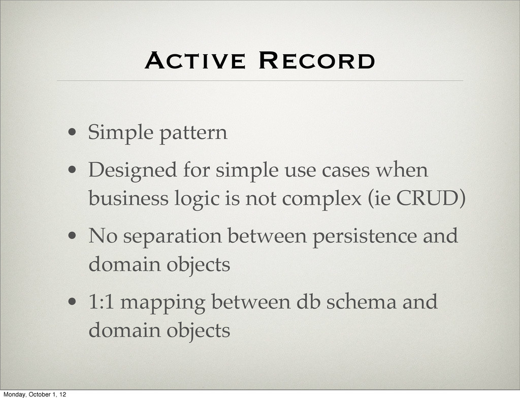 Active Record • Simple pattern • Designed for s...