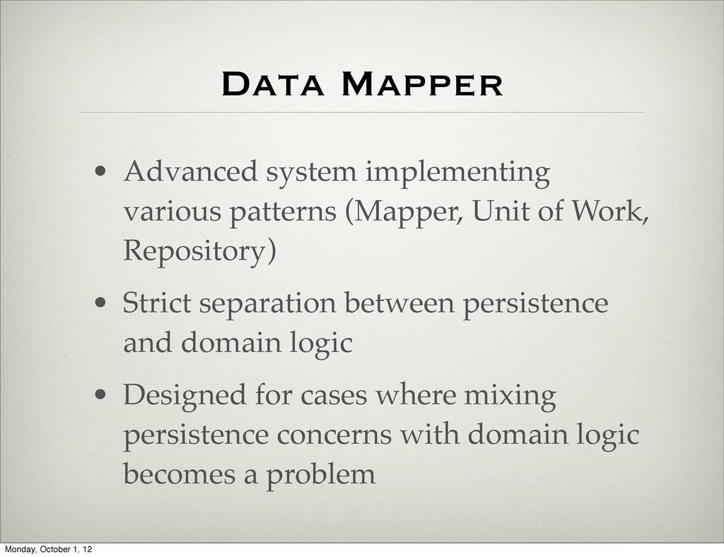 Data Mapper • Advanced system implementing vari...