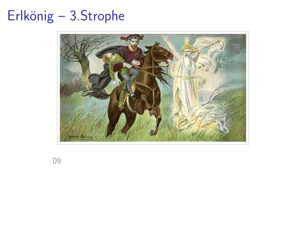Erlk¨ onig – 3.Strophe 09