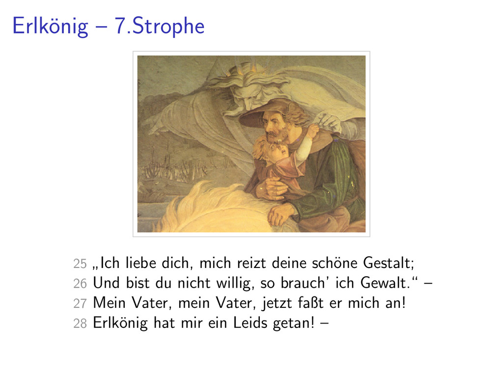 """Erlk¨ onig – 7.Strophe 25 """" Ich liebe dich, mic..."""