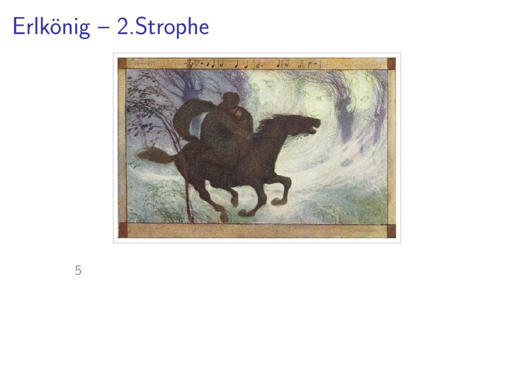 Erlk¨ onig – 2.Strophe 5