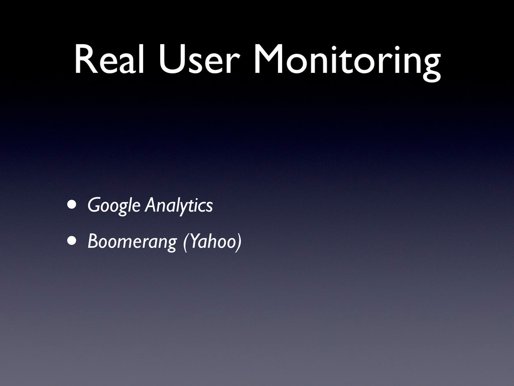 Real User Monitoring • Google Analytics • Boome...