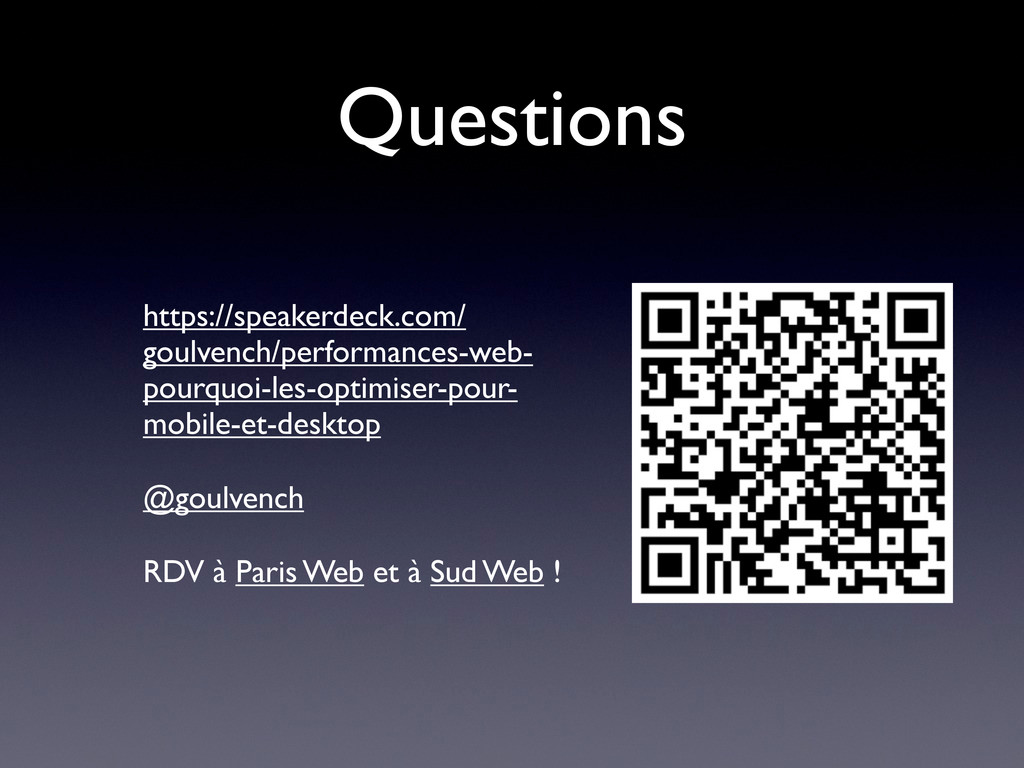 Questions https://speakerdeck.com/ goulvench/pe...