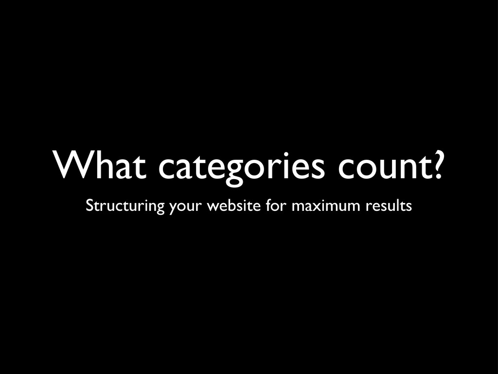 What categories count? Structuring your website...
