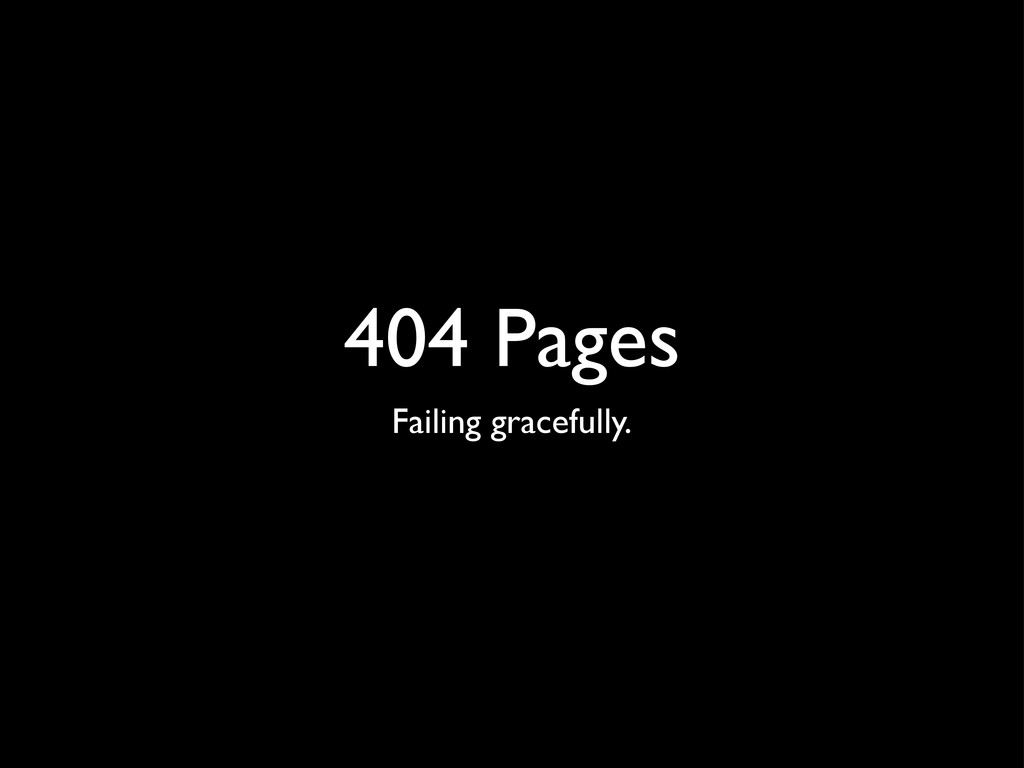 404 Pages Failing gracefully.