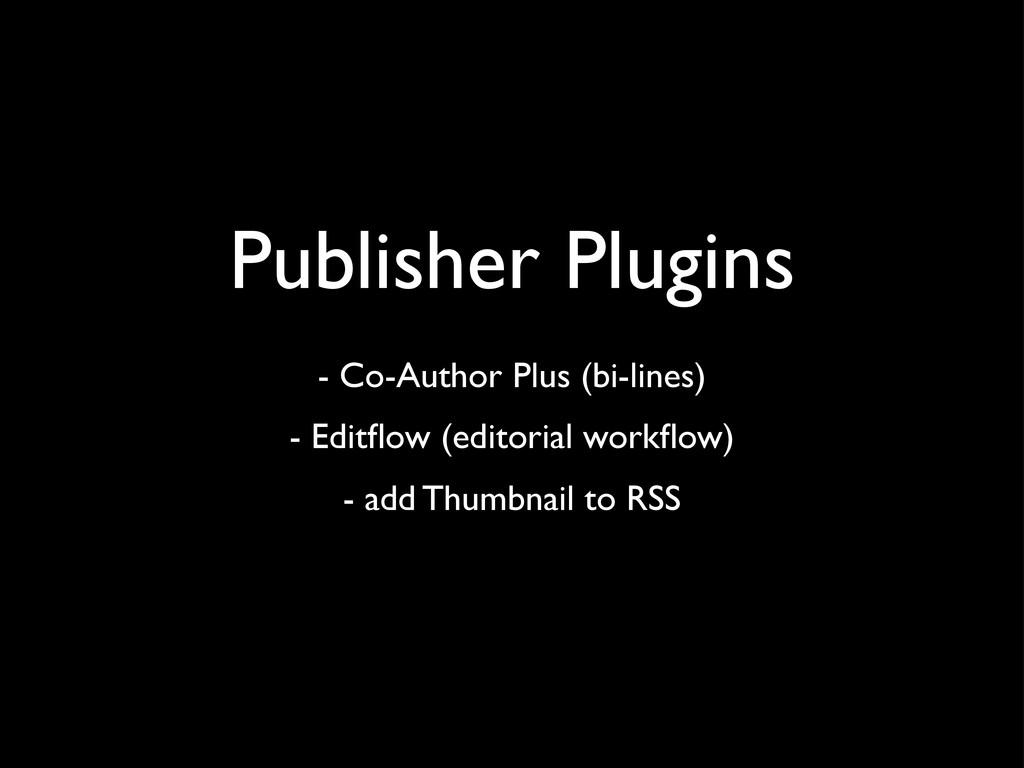 Publisher Plugins - Co-Author Plus (bi-lines) -...