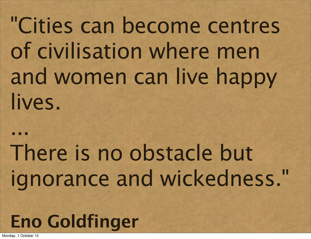 """""""Cities can become centres of civilisation wher..."""
