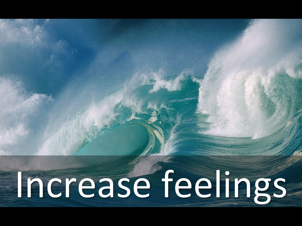 Increase feelings