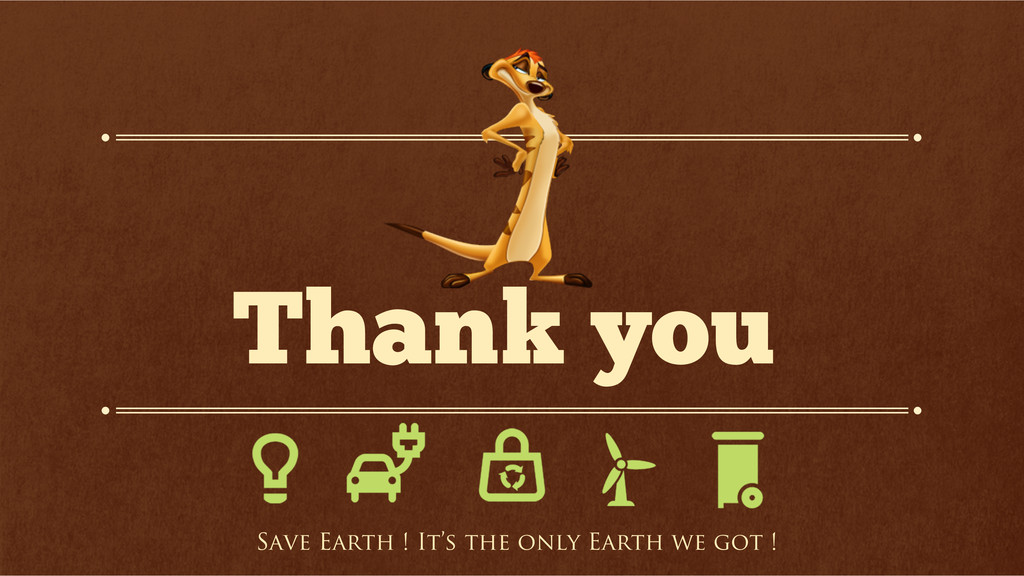 Thank you Save Earth ! It's the only Earth we g...