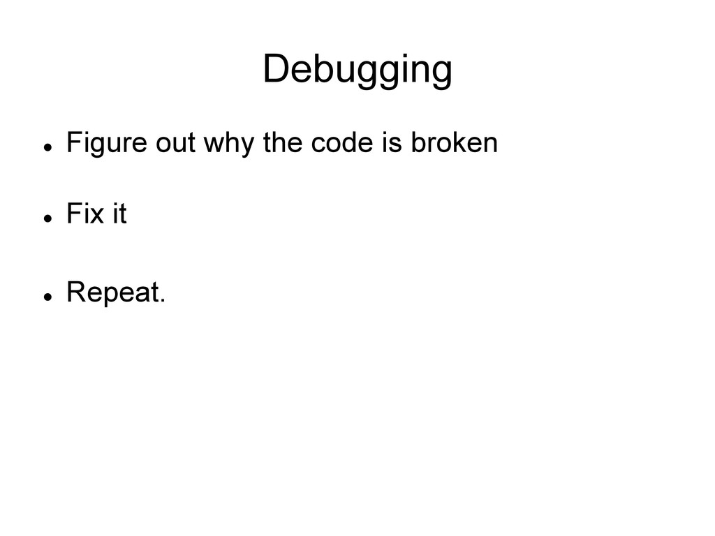 Debugging l Figure out why the code is broken...
