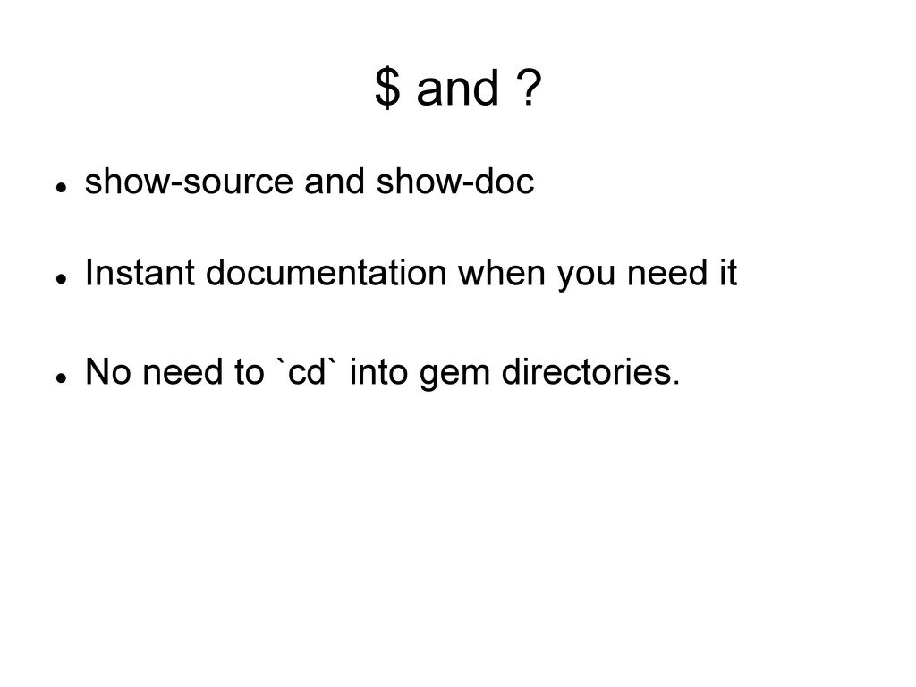 $ and ? l show-source and show-doc l Instan...