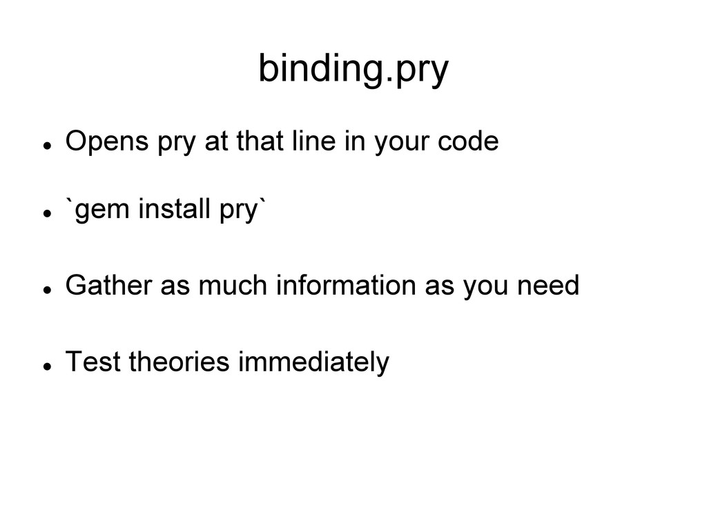 binding.pry l Opens pry at that line in your ...