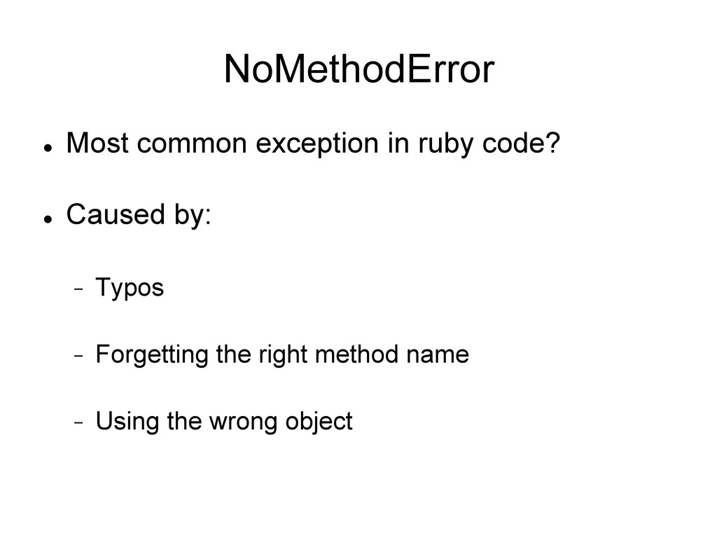 NoMethodError l Most common exception in ruby...