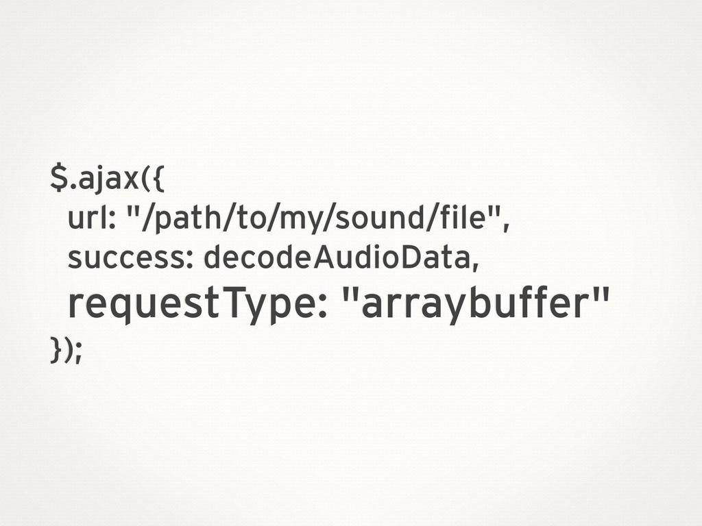 "$.ajax({ url: ""/path/to/my/sound/file"", success..."