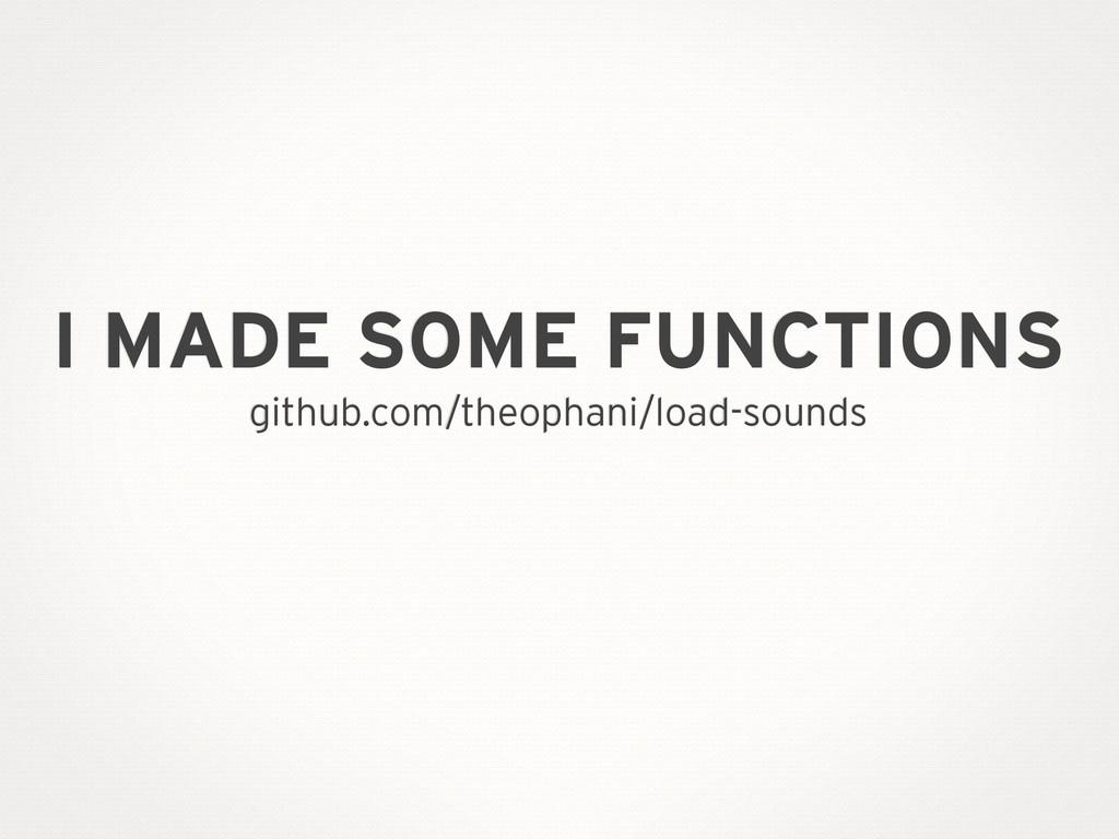 I MADE SOME FUNCTIONS github.com/theophani/load...