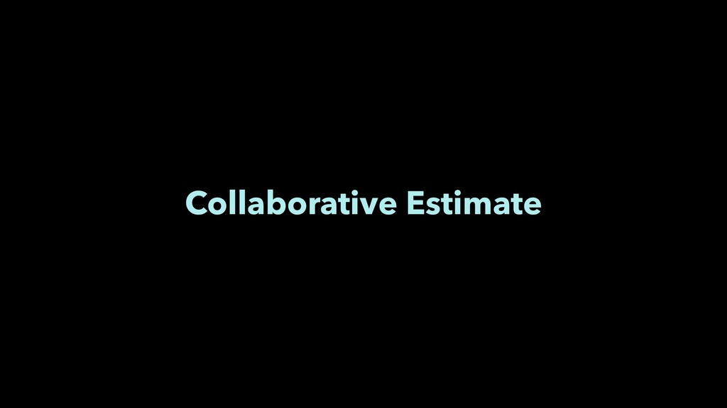 Collaborative Estimate