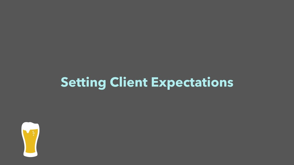 Setting Client Expectations