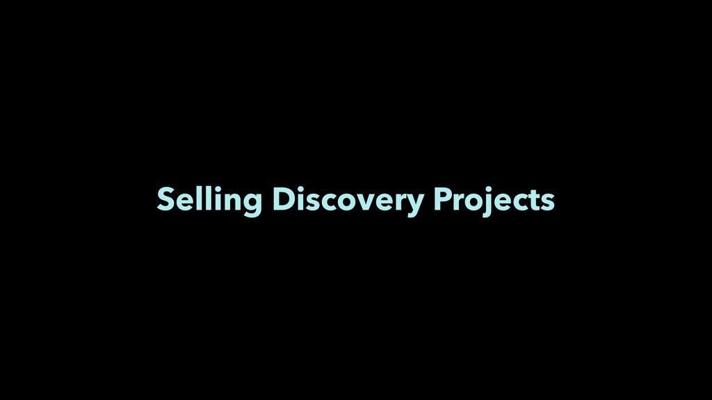 Selling Discovery Projects