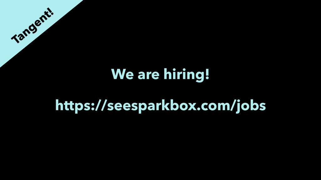 We are hiring! https://seesparkbox.com/jobs Tan...