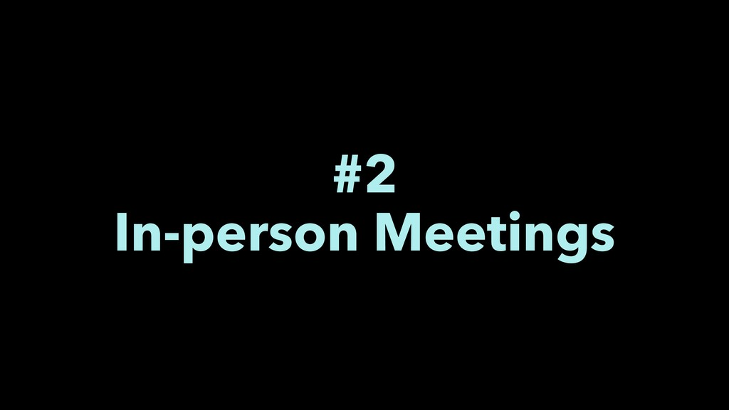 #2 In-person Meetings