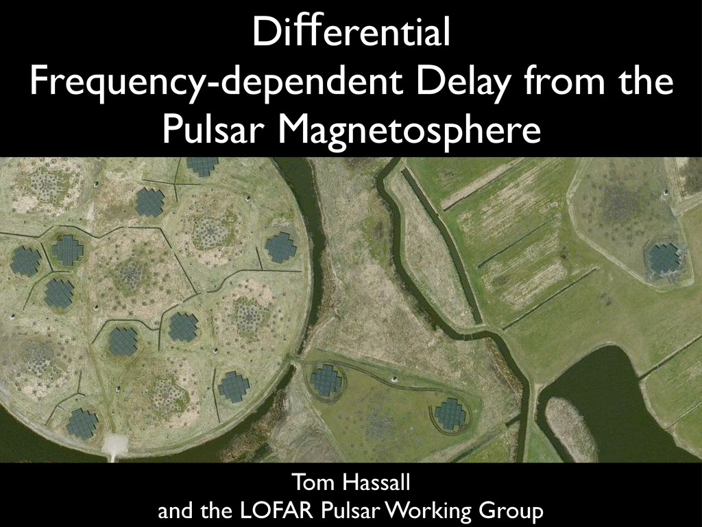 Tom Hassall and the LOFAR Pulsar Working Group ...