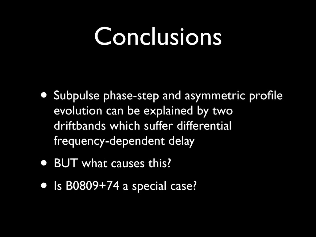 Conclusions • Subpulse phase-step and asymmetri...