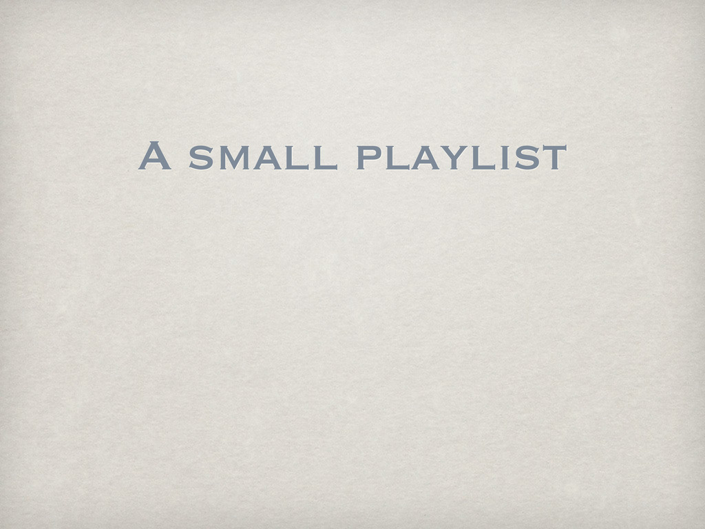A small playlist