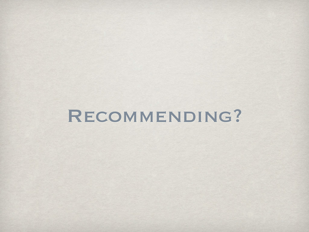 Recommending?