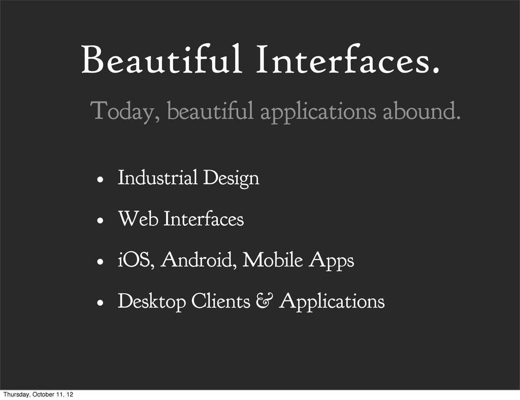 Beautiful Interfaces. • Industrial Design • Web...