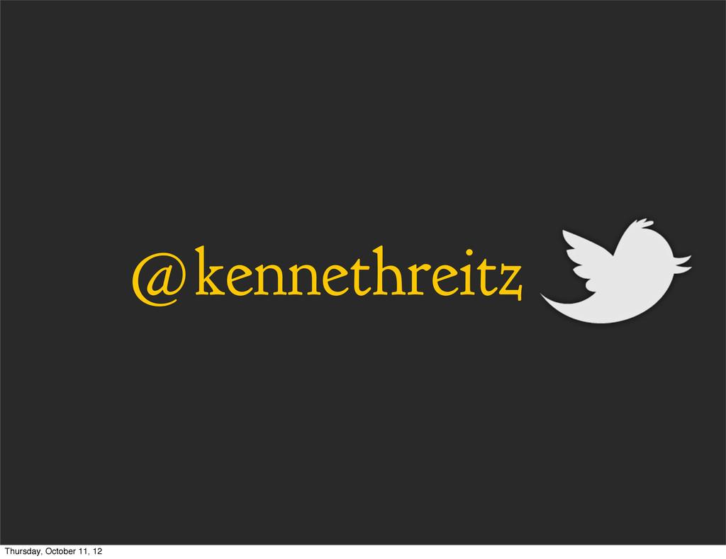 @kennethreitz Thursday, October 11, 12