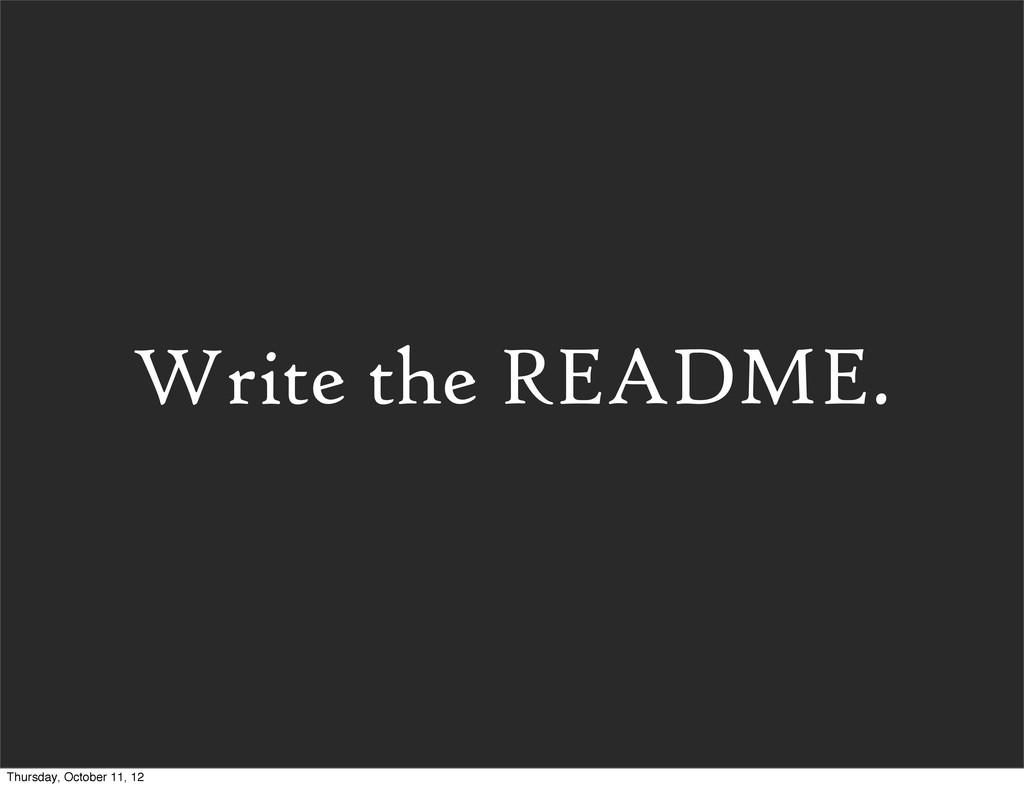 Write the README. Thursday, October 11, 12