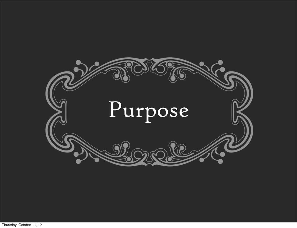 Purpose Thursday, October 11, 12