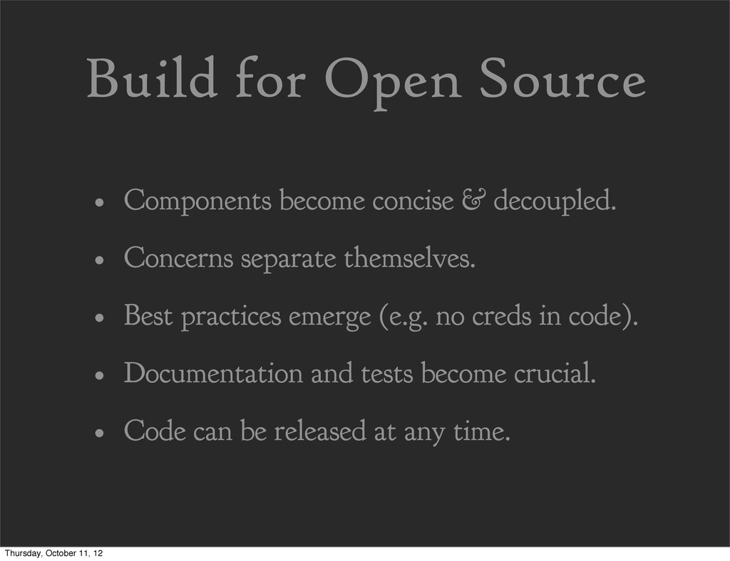 Build for Open Source • Components become conci...