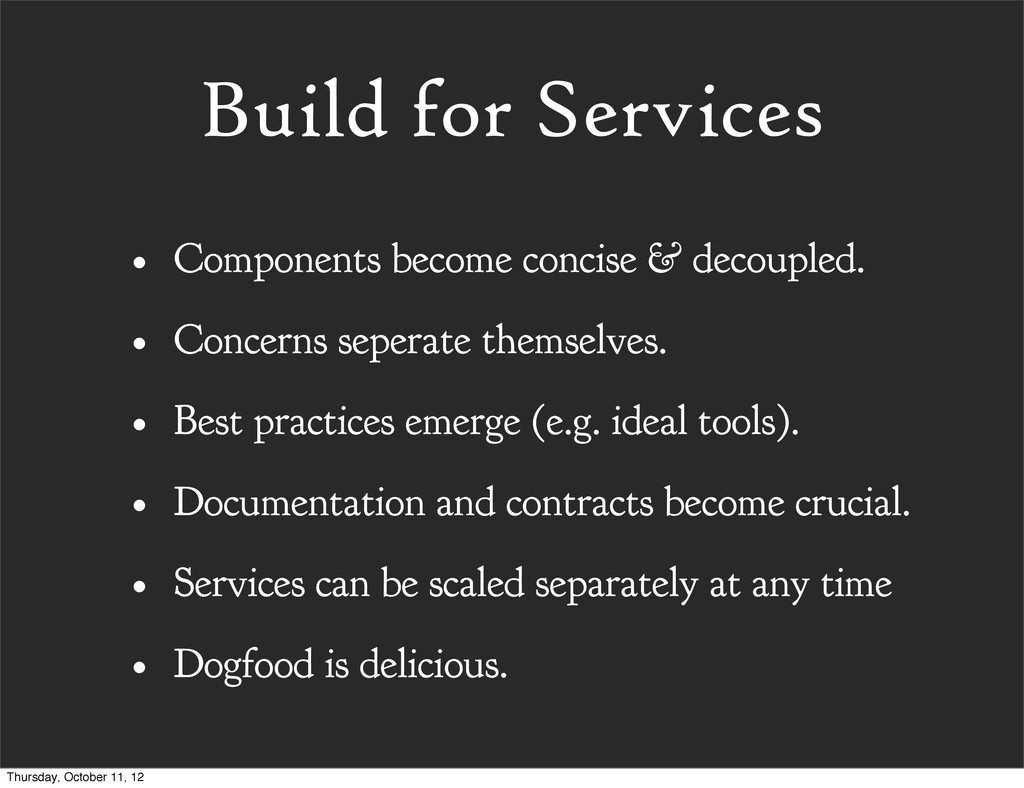 Build for Services • Components become concise ...