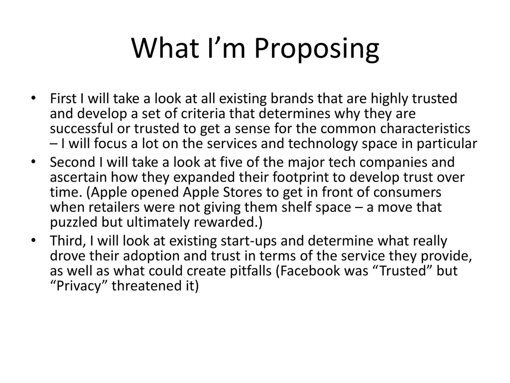 What I'm Proposing • First I will take a look a...
