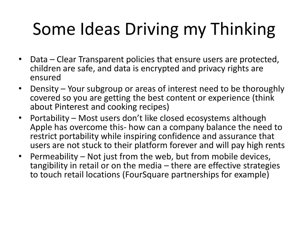 Some Ideas Driving my Thinking • Data – Clear T...