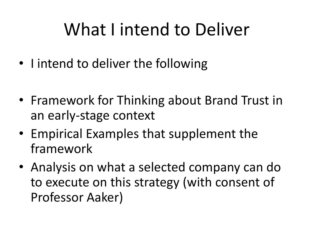 What I intend to Deliver • I intend to deliver ...