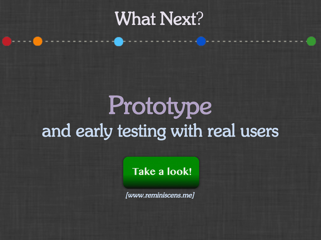 What Next? Prototype and early testing with rea...