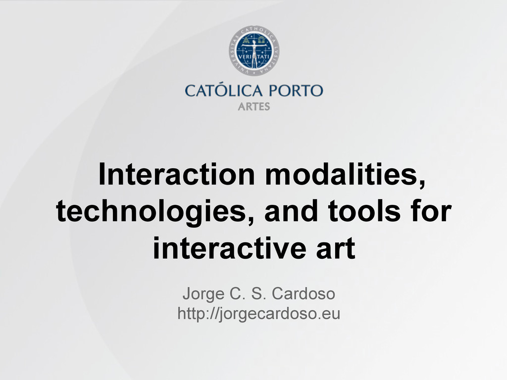 Interaction modalities, technologies, and tools...