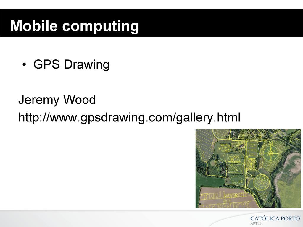 Mobile computing • GPS Drawing Jeremy Wood htt...